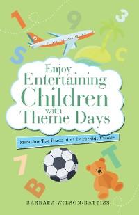 Cover Enjoy Entertaining Children with Theme Days