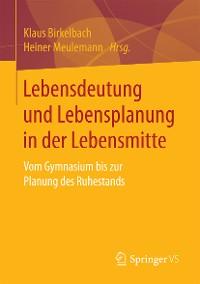 Cover Lebensdeutung und Lebensplanung in der Lebensmitte