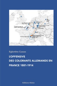 Cover L'offensive des colorants allemands en France 1881-1914