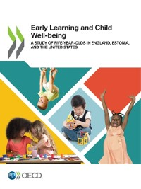 Cover Early Learning and Child Well-being A Study of Five-year-Olds in England, Estonia, and the United States