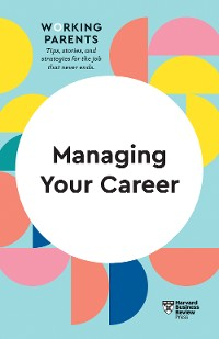 Cover Managing Your Career (HBR Working Parents Series)