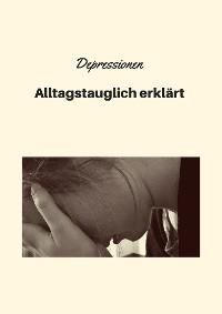 Cover Depressionen - Alltagstauglich erklärt