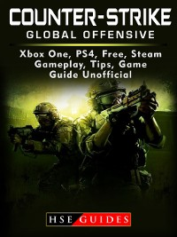 Cover Counter Strike Global Offensive Xbox One, PS4, Free, Steam, Gameplay, Tips, Game Guide Unofficial