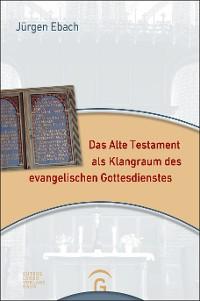 Cover Das Alte Testament als Klangraum des evangelischen Gottesdienstes