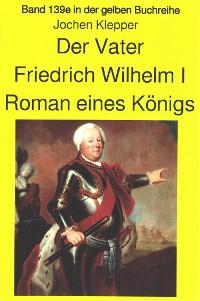 """Cover Jochen Kleppers Roman """"Der Vater"""" über den Soldatenkönig Friedrich WilhelmI - Teil 2"""