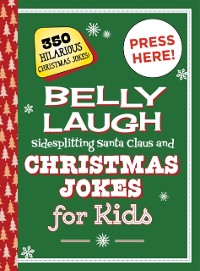 Cover Belly Laugh Sidesplitting Santa Claus and Christmas Jokes for Kids