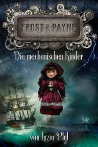 Cover Frost & Payne - Band 2: Die mechanischen Kinder (Steampunk)