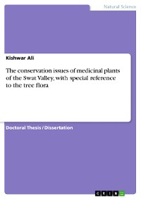Cover The conservation issues of medicinal plants of the Swat Valley, with special reference to the tree flora