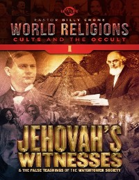 Cover Jehovah's Witnesses & the False Teachings of the Watchtower Society