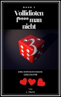Cover Vollidioten f***t man nicht Band 3
