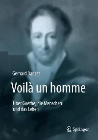 Cover Voilà un homme - Über Goethe, die Menschen und das Leben