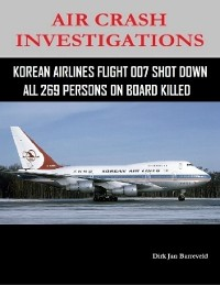 Cover Air Crash Investigations - Korean Air Lines Flight 007 Shot Down - All 269 Persons On Board Killed
