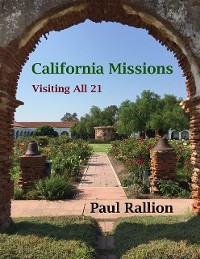 Cover California Missions, Visiting All 21