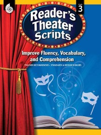 Cover Reader's Theater Scripts: Improve Fluency, Vocabulary, and Comprehension: Grade 3
