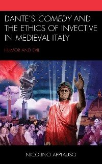 Cover Dante's Comedy and the Ethics of Invective in Medieval Italy