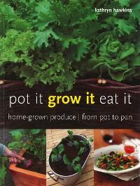Cover Pot It, Grow It, Eat It