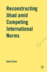 Cover Reconstructing Jihad amid Competing International Norms