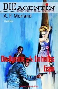 Cover Die Agentin #4: Ein heißes Eisen