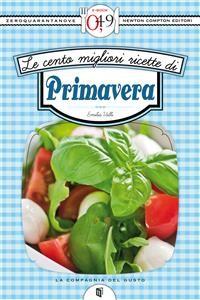 Cover Le cento migliori ricette di primavera