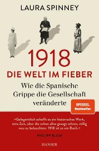 Cover 1918 - Die Welt im Fieber