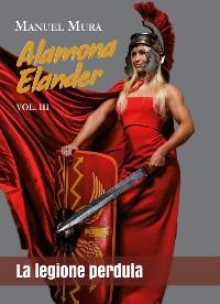 Cover Alamona Elander vol.3 - La legione perduta