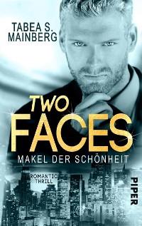 Cover Two Faces - Makel der Schönheit
