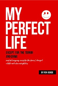 Cover My Perfect Life except for the Crime and Terror