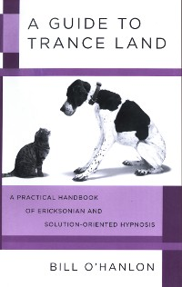 Cover A Guide to Trance Land: A Practical Handbook of Ericksonian and Solution-Oriented Hypnosis