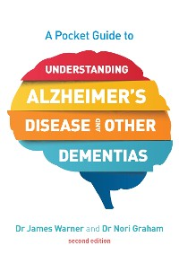 Cover A Pocket Guide to Understanding Alzheimer's Disease and Other Dementias, Second Edition