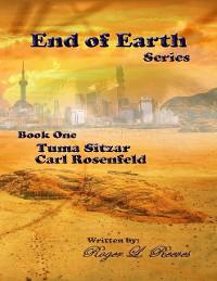 Cover End of Earth Series Book One Tuma Sitzar Carl Rosenfeld