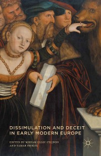 Cover Dissimulation and Deceit in Early Modern Europe