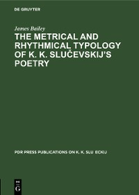 Cover The Metrical and Rhythmical Typology of K. K. Slučevskij's Poetry