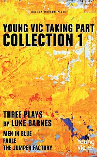 Cover Young Vic Taking Part Collection 1: Three Plays by Luke Barnes