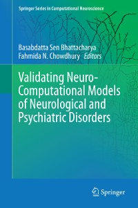 Cover Validating Neuro-Computational Models of Neurological and Psychiatric Disorders
