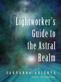 Cover Lightworker's Guide to the Astral Realm