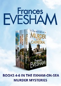 Cover Exham-on-Sea Murder Mysteries 4-6