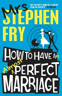 Cover How to Have an Almost Perfect Marriage
