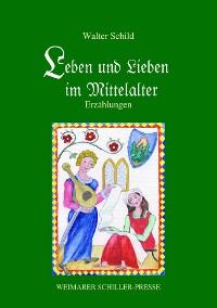Cover Leben und Lieben im Mittelalter