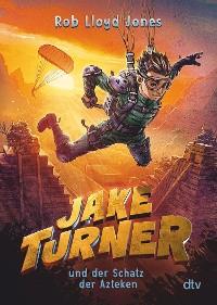 Cover Jake Turner und der Schatz der Azteken