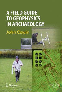 Cover A Field Guide to Geophysics in Archaeology