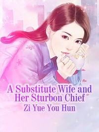 Cover A Substitute Wife and Her Sturbon Chief