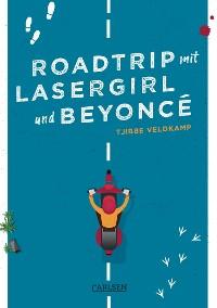 Cover Roadtrip mit Lasergirl und Beyoncé