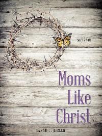 Cover Moms Like Christ