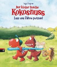 Cover Der kleine Drache Kokosnuss - Lass uns Zähne putzen!