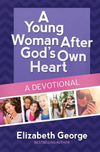 Cover Young Woman After God's Own Heart--A Devotional
