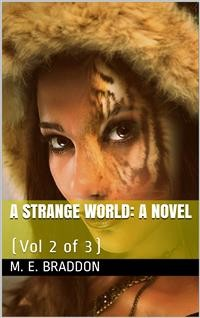 Cover A Strange World, Vol 2 (of 3) / A Novel