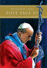 Cover Wisdom from Pope Paul VI