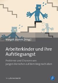 Cover Arbeiterkinder und  ihre Aufstiegsangst