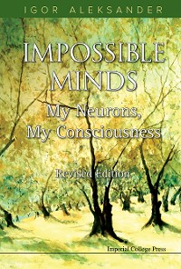 Cover Impossible Minds: My Neurons, My Consciousness (Revised Edition)