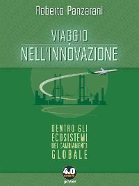 Cover Viaggio nell'innovazione. Dentro gli ecosistemi del cambiamento globale